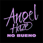 Angel Haze – No Bueno