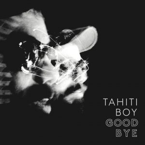 Tahiti_Boy-Goodbye_1400X1400