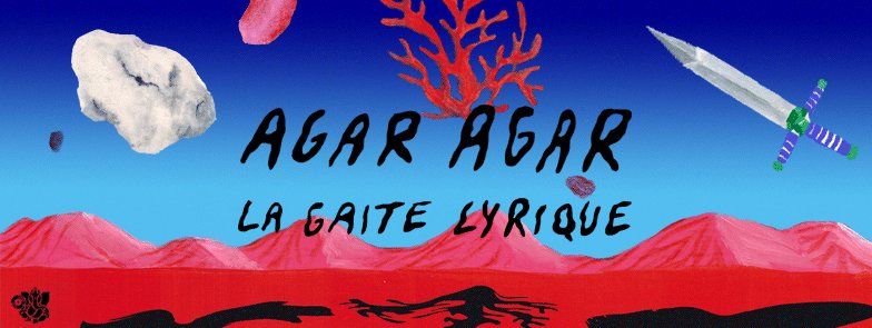 AGAR AGAR GAITE LYRIQUE