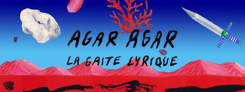 AGAR AGAR GAITE LYRIQUE
